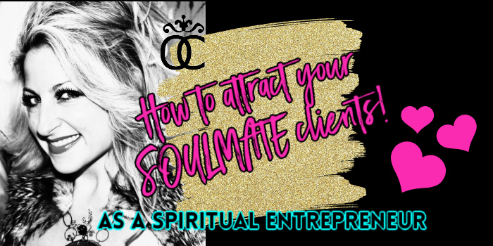 How to attract your soulmate clients